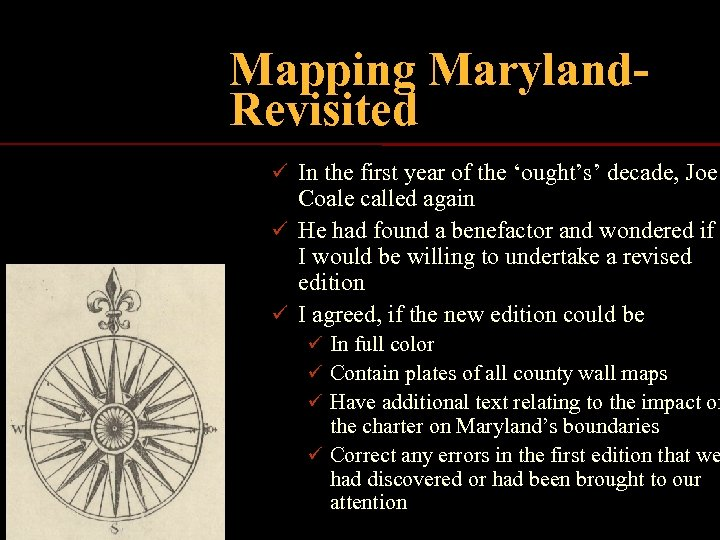 Mapping Maryland. Revisited ü In the first year of the 'ought's' decade, Joe Coale