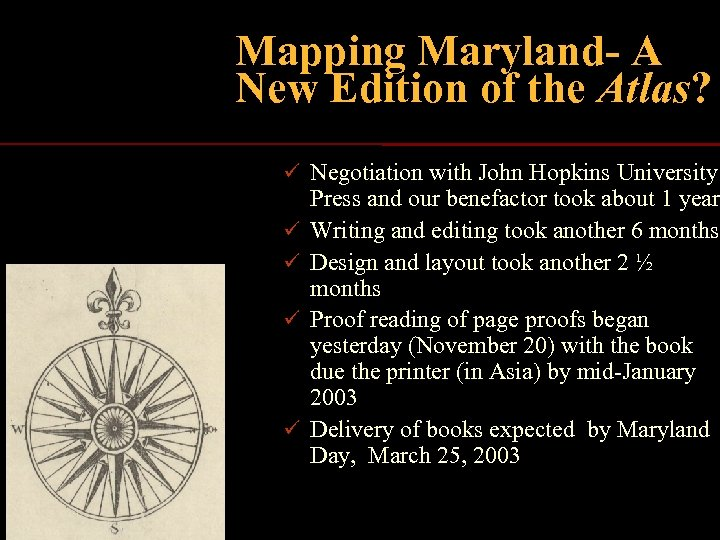 Mapping Maryland- A New Edition of the Atlas? ü Negotiation with John Hopkins University