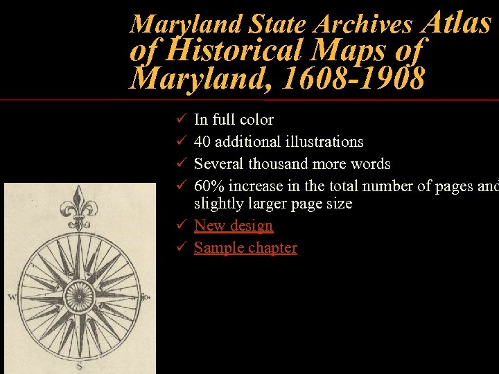 Atlas of Historical Maps of Maryland, 1608 -1908 Maryland State Archives In full color