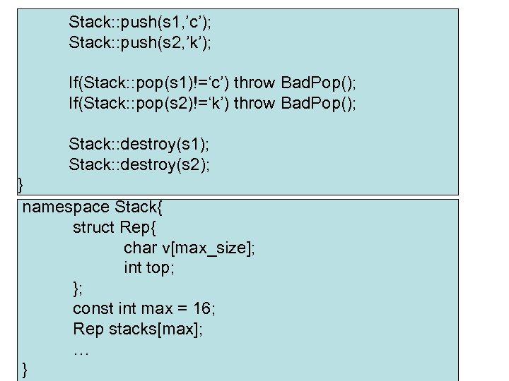 Stack: : push(s 1, 'c'); Stack: : push(s 2, 'k'); If(Stack: : pop(s 1)!='c')