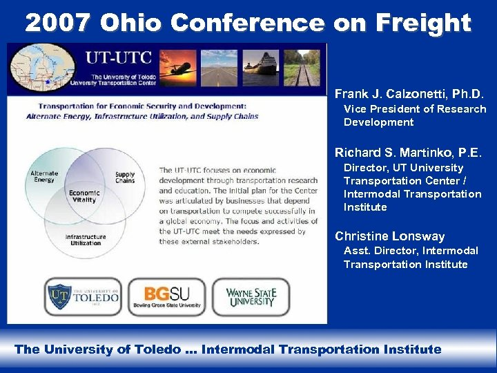 2007 Ohio Conference on Freight Frank J. Calzonetti, Ph. D. Vice President of Research