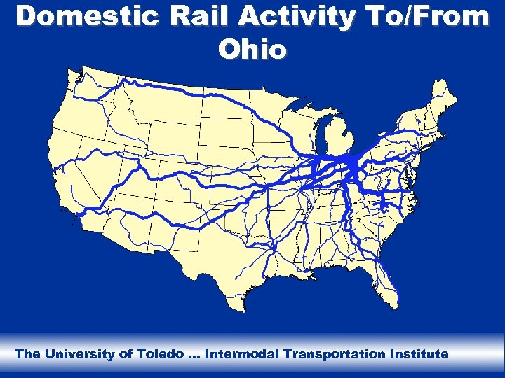 Domestic Rail Activity To/From Ohio The University of Toledo … Intermodal Transportation Institute