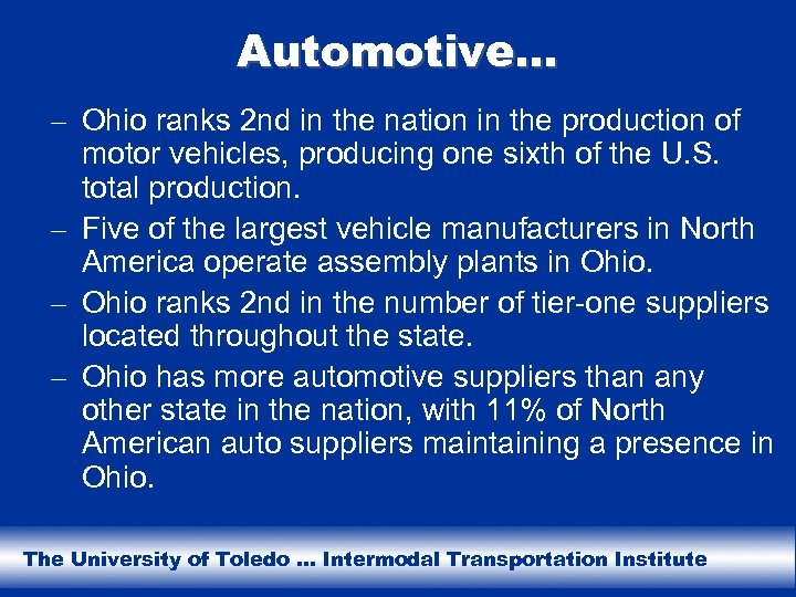 Automotive… – Ohio ranks 2 nd in the nation in the production of motor