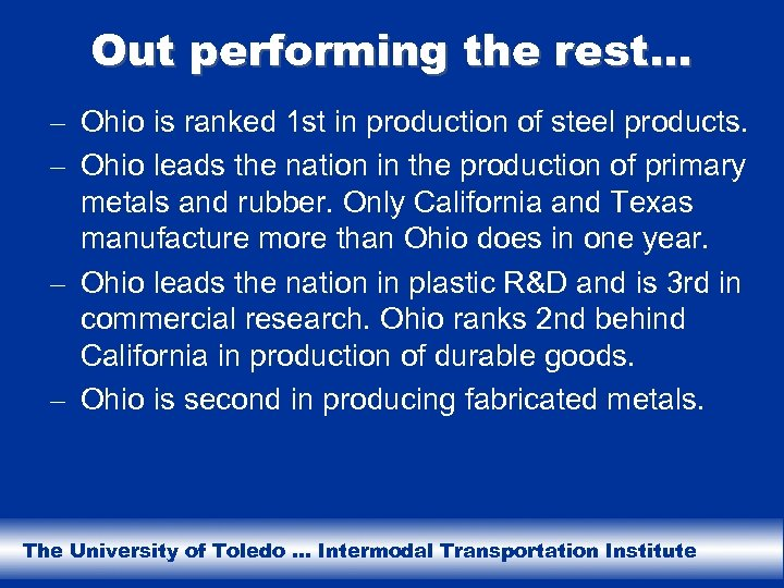 Out performing the rest… – Ohio is ranked 1 st in production of steel