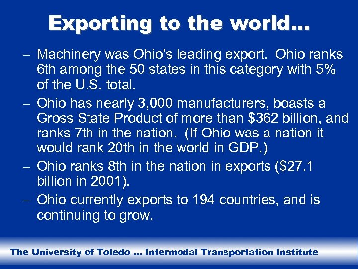 Exporting to the world… – Machinery was Ohio's leading export. Ohio ranks 6 th