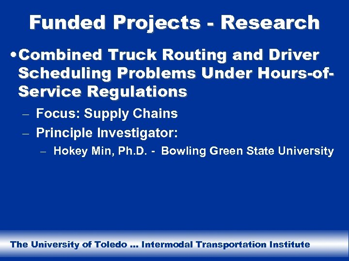 Funded Projects - Research • Combined Truck Routing and Driver Scheduling Problems Under Hours-of.