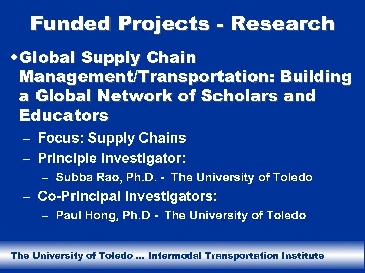 Funded Projects - Research • Global Supply Chain Management/Transportation: Building a Global Network of