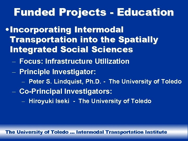 Funded Projects - Education • Incorporating Intermodal Transportation into the Spatially Integrated Social Sciences