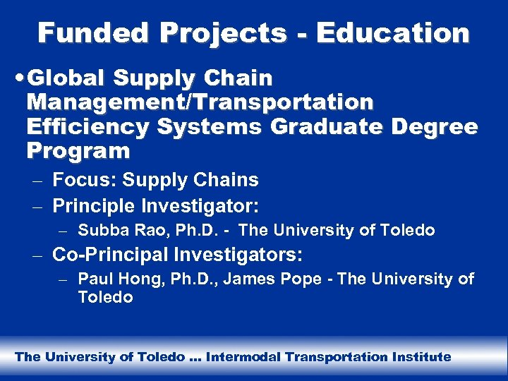Funded Projects - Education • Global Supply Chain Management/Transportation Efficiency Systems Graduate Degree Program
