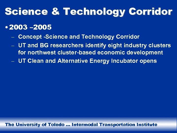 Science & Technology Corridor • 2003 – 2005 – Concept -Science and Technology Corridor