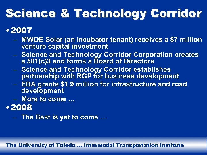 Science & Technology Corridor • 2007 – MWOE Solar (an incubator tenant) receives a