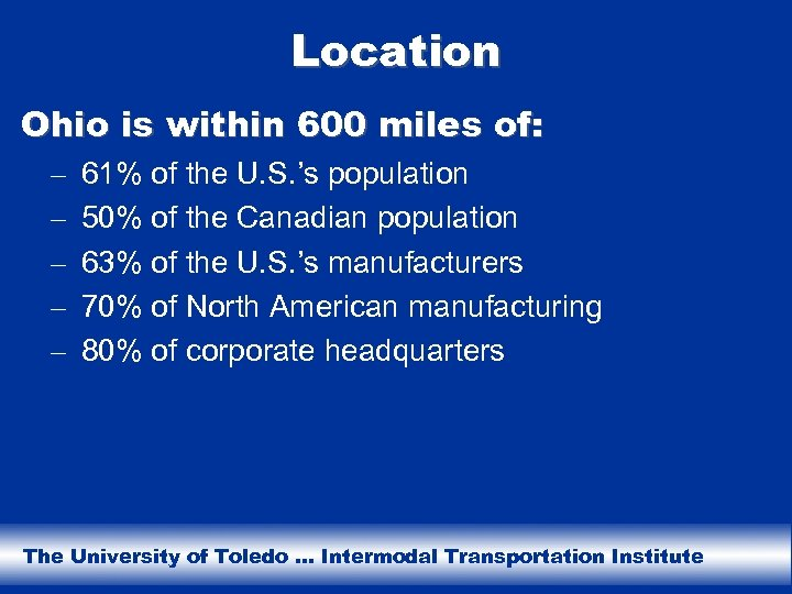 Location Ohio is within 600 miles of: – – – 61% of the U.