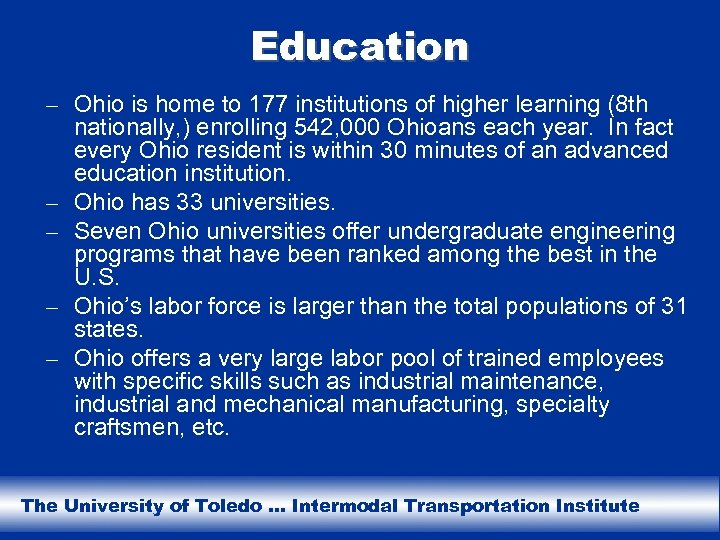 Education – Ohio is home to 177 institutions of higher learning (8 th nationally,