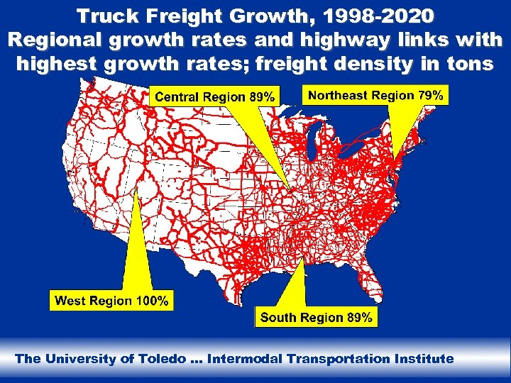 Truck Freight Growth, 1998 -2020 Regional growth rates and highway links with highest growth