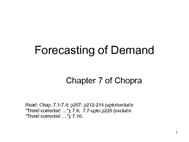 Forecasting of Demand Chapter 7 of Chopra Read: Chap. 7. 1 -7. 4; p