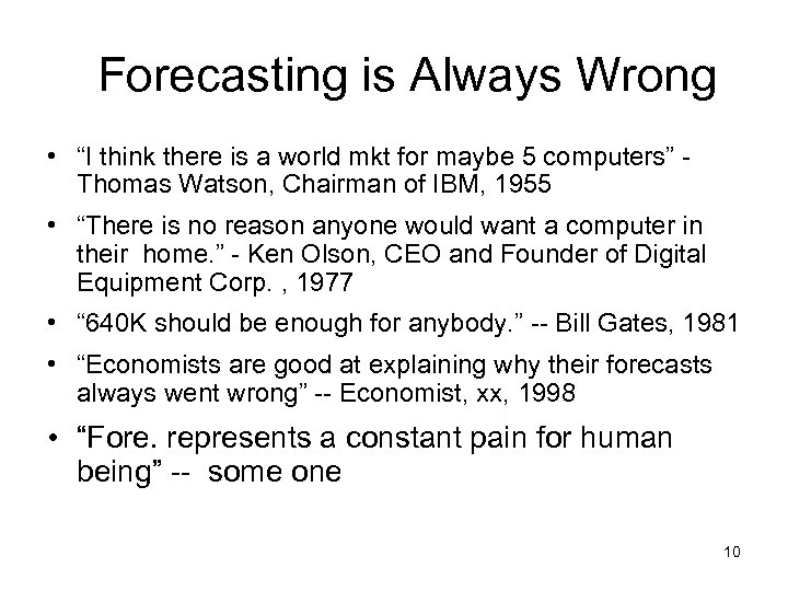 "Forecasting is Always Wrong • ""I think there is a world mkt for maybe"