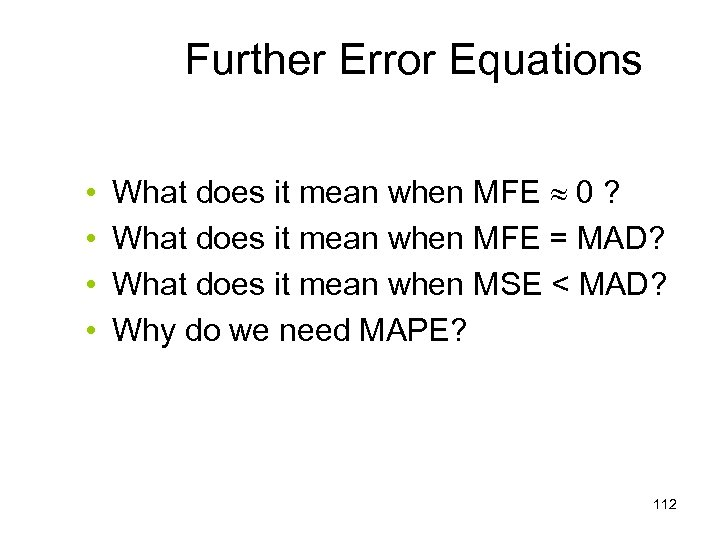 Further Error Equations • • What does it mean when MFE 0 ? What