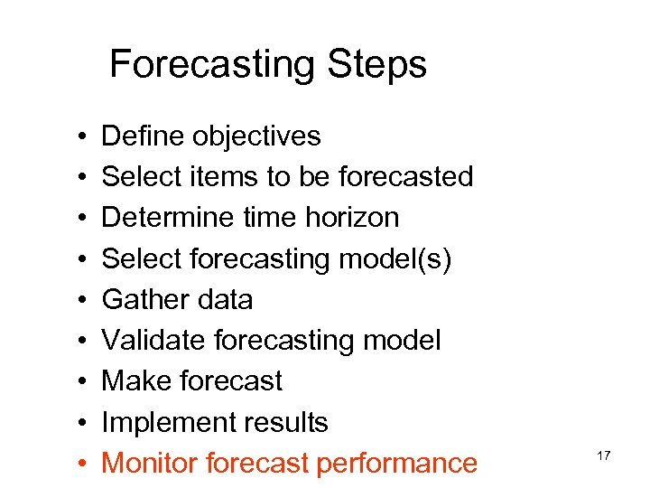 Forecasting Steps • • • Define objectives Select items to be forecasted Determine time