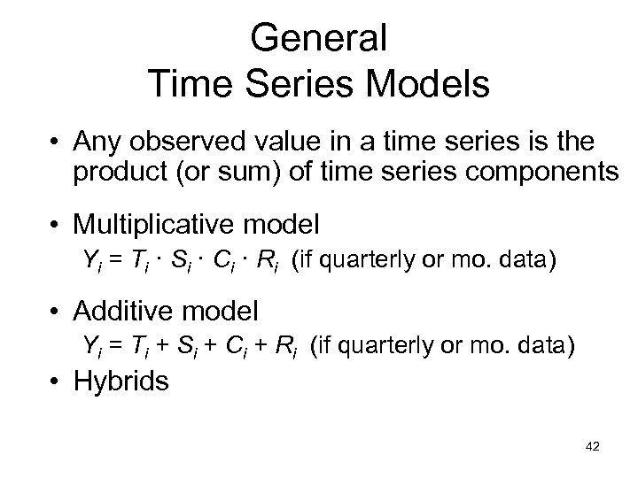 General Time Series Models • Any observed value in a time series is the