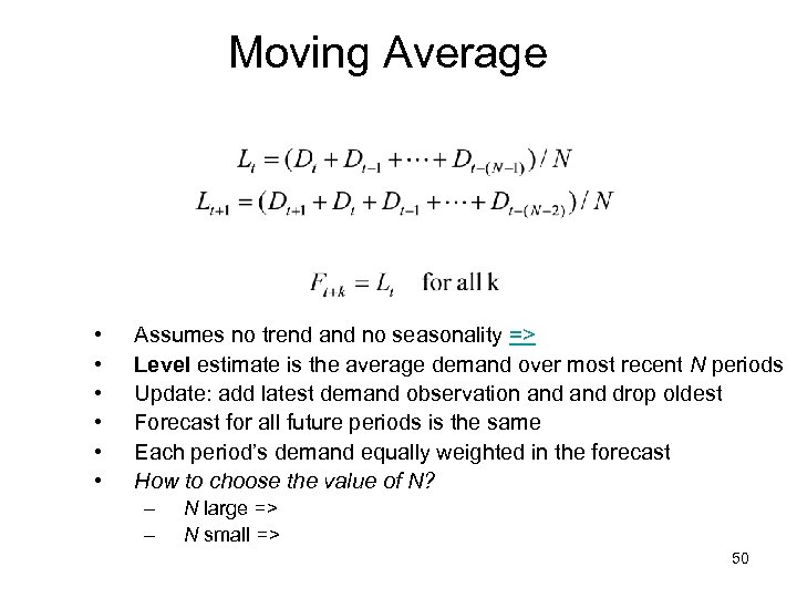 Moving Average • • • Assumes no trend and no seasonality => Level estimate