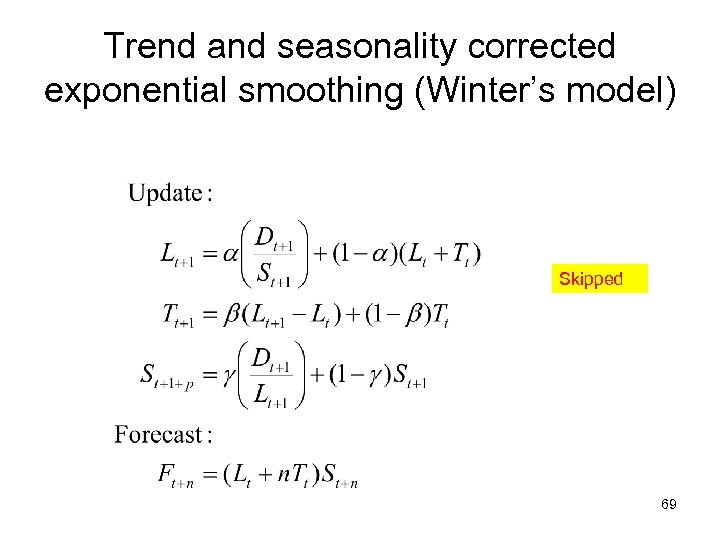 Trend and seasonality corrected exponential smoothing (Winter's model) Skipped 69