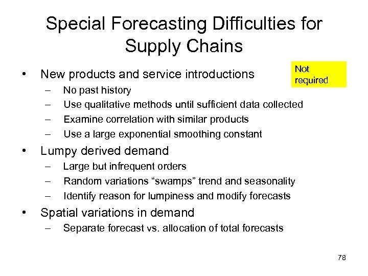 Special Forecasting Difficulties for Supply Chains • New products and service introductions – –