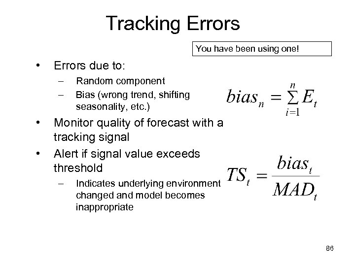 Tracking Errors You have been using one! • Errors due to: – – •