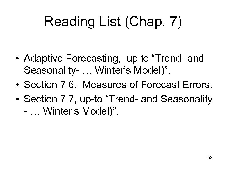"Reading List (Chap. 7) • Adaptive Forecasting, up to ""Trend- and Seasonality- … Winter's"