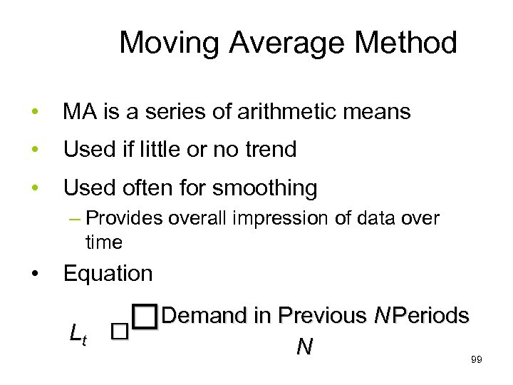 Moving Average Method • MA is a series of arithmetic means • Used if