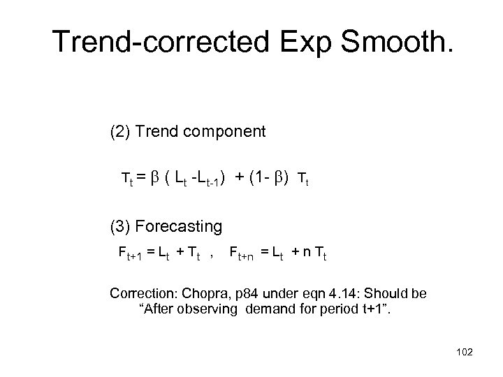 Trend-corrected Exp Smooth. (2) Trend component Tt = ( Lt -Lt-1) + (1 -