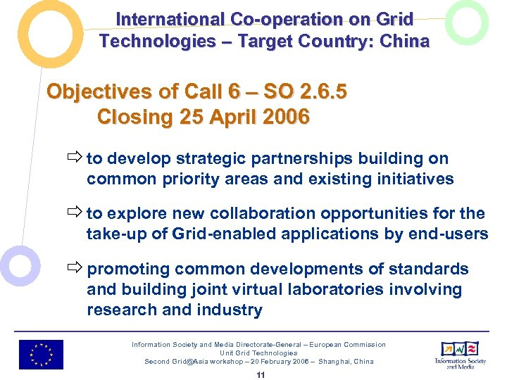 International Co-operation on Grid Technologies – Target Country: China Objectives of Call 6 –