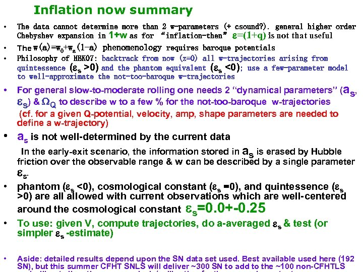 Inflation now summary • The data cannot determine more than 2 w-parameters (+ csound?