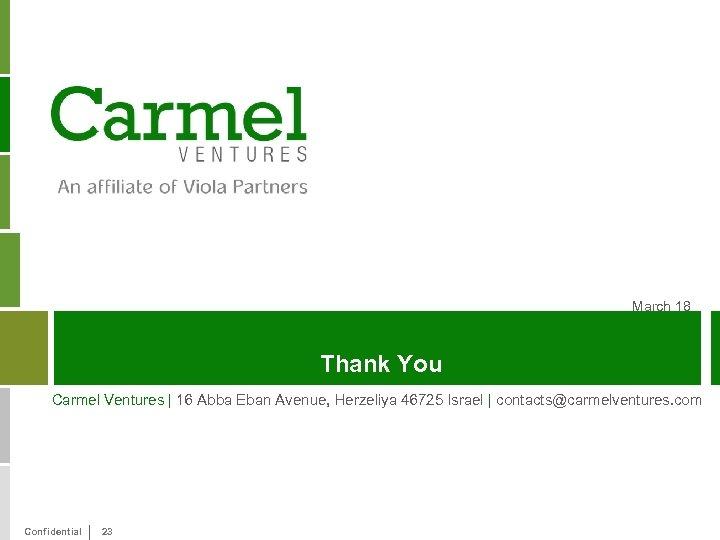 March 18 Thank You Carmel Ventures | 16 Abba Eban Avenue, Herzeliya 46725 Israel