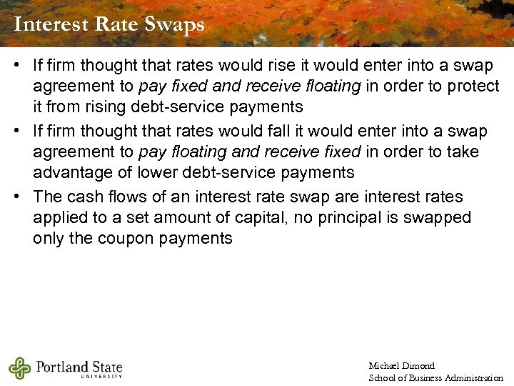 Interest Rate Swaps • If firm thought that rates would rise it would enter