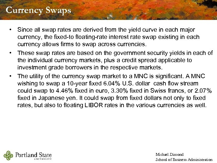 Currency Swaps • Since all swap rates are derived from the yield curve in