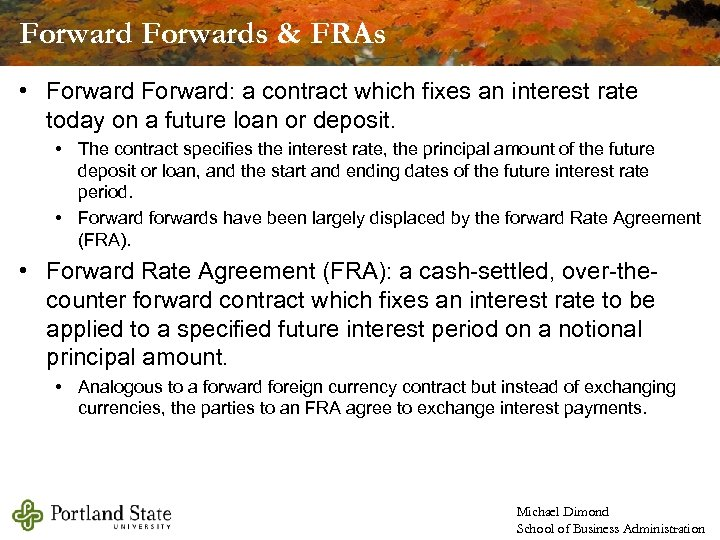 Forwards & FRAs • Forward: a contract which fixes an interest rate today on