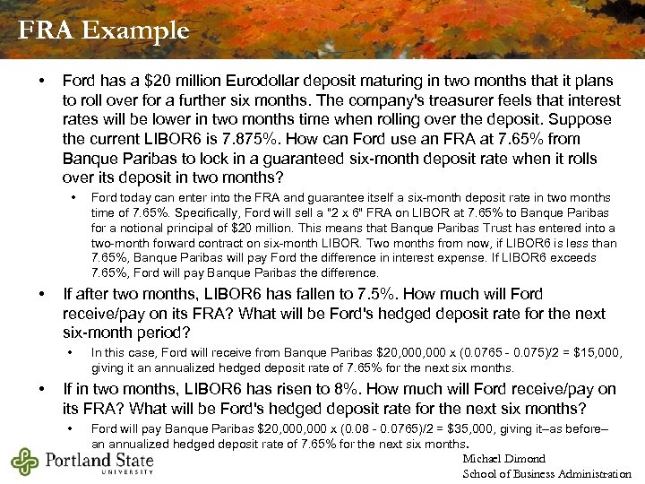 FRA Example • Ford has a $20 million Eurodollar deposit maturing in two months