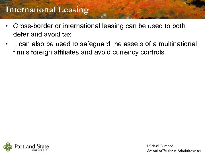 International Leasing • Cross-border or international leasing can be used to both defer and
