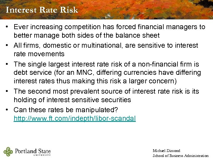 Interest Rate Risk • Ever increasing competition has forced financial managers to better manage
