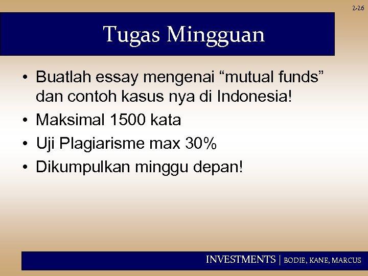"2 -26 Tugas Mingguan • Buatlah essay mengenai ""mutual funds"" dan contoh kasus nya"