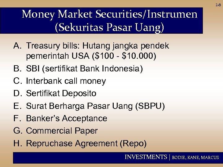 Money Market Securities/Instrumen (Sekuritas Pasar Uang) 2 -8 A. Treasury bills: Hutang jangka pendek