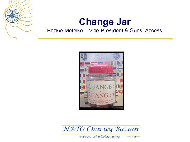 Change Jar Beckie Metelko – Vice-President & Guest Access