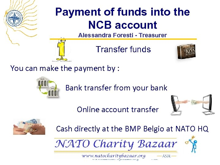 Payment of funds into the NCB account Alessandra Foresti - Treasurer Transfer funds You