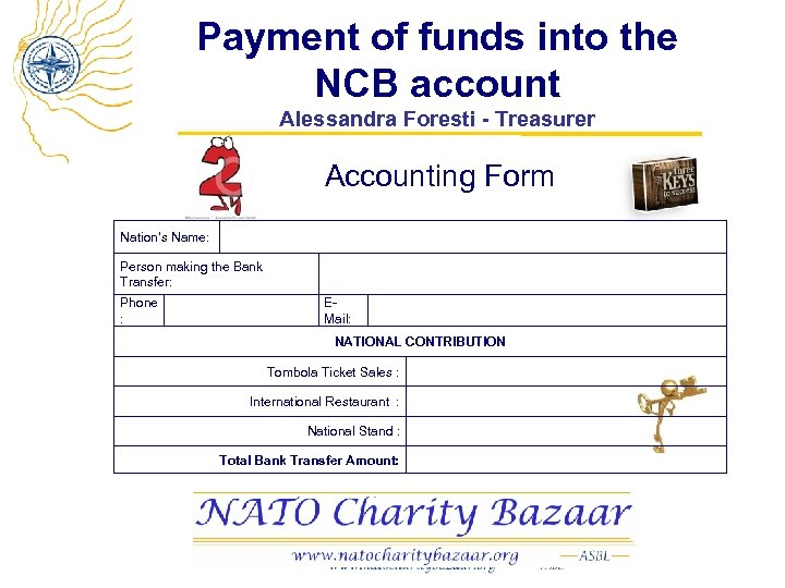 Payment of funds into the NCB account Alessandra Foresti - Treasurer Accounting Form Nation's