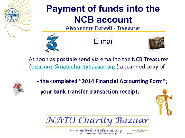 Payment of funds into the NCB account Alessandra Foresti - Treasurer E-mail As soon