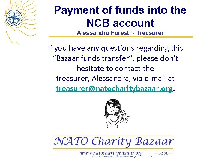 Payment of funds into the NCB account Alessandra Foresti - Treasurer If you have