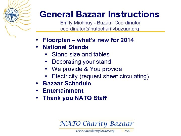 General Bazaar Instructions Emily Michnay - Bazaar Coordinator coordinator@natocharitybazaar. org • Floorplan – what's
