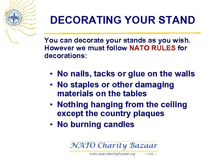 DECORATING YOUR STAND You can decorate your stands as you wish. However we must
