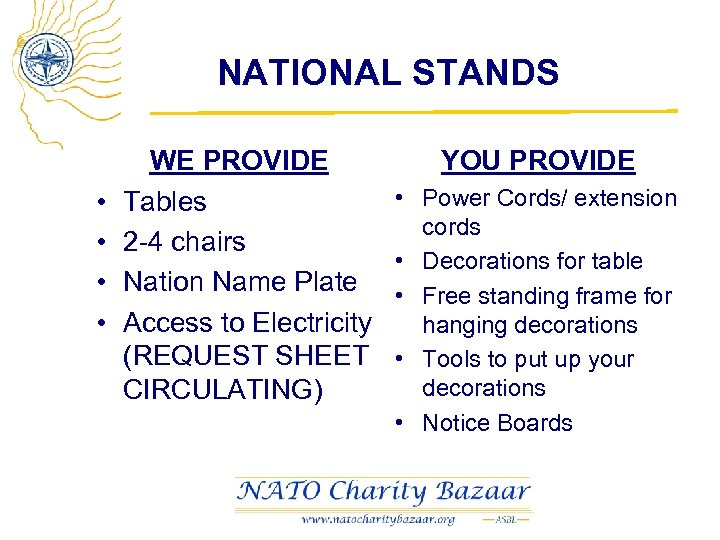 NATIONAL STANDS • • WE PROVIDE Tables 2 -4 chairs Nation Name Plate Access