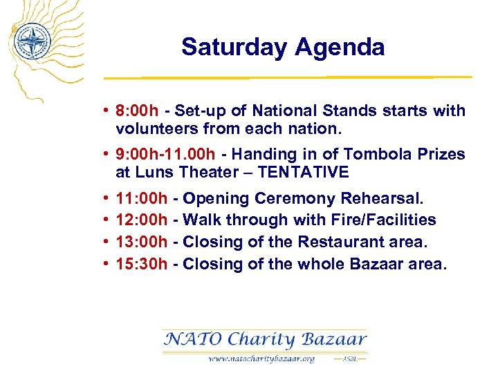 Saturday Agenda • 8: 00 h - Set-up of National Stands starts with volunteers